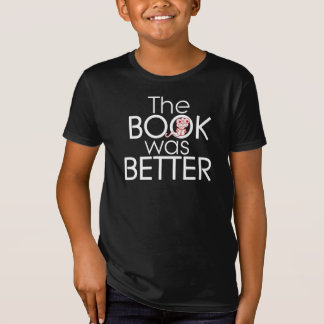 The BOOK was BETTER Graphic TEE