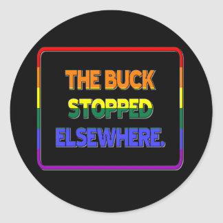 The Buck Stopped Elsewhere Round Sticker