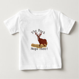 The Buck Stops Here! Baby T-Shirt