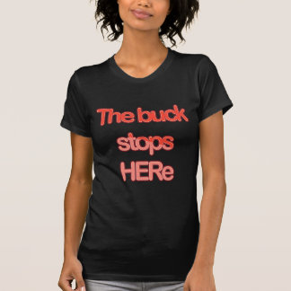 The-buck-stops-here-(Black) T Shirts