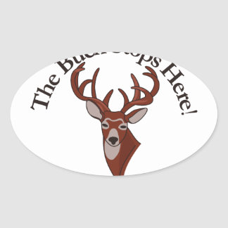 The Buck Stops Here! Oval Sticker