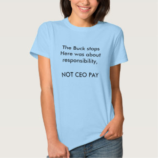 The Buck stops Here was about responsibility, N... Tshirts
