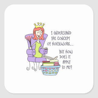 THE CONCEPT OF HOUSEWORK SQUARE STICKER