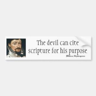 The Devil Can Cite Scripture for his Purpose Bumper Sticker