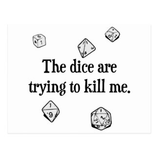 The Dice are Trying to Kill Me Postcard
