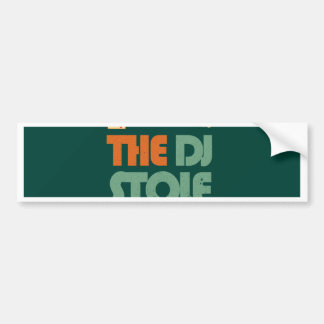 The DJ stole my soul Bumper Sticker