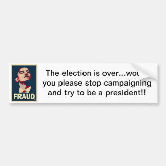 The election is over... Bumper Sticker