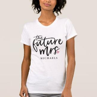 The Future Mrs. (Name) T-Shirt