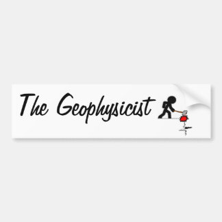 The Geophysicist - It will be Car Bumper Sticker