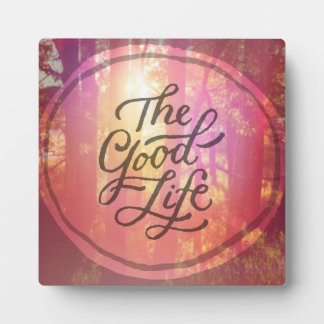 The Good Life Plaque