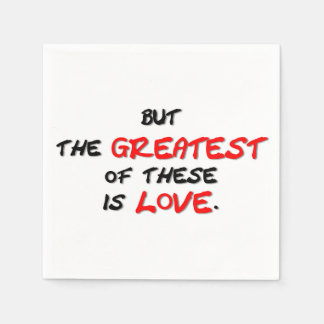 The Greatest of These Is Love Paper Napkin