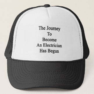 The Journey To Become An Electrician Has Begun Trucker Hat