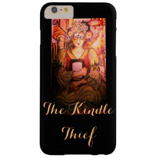 The Kindle Thief for Barely There iPhone 6 Case