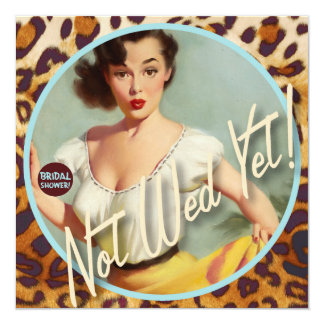 The Kitsch Bitsch : Not Wed Yet! Bridal Shower 13 Cm X 13 Cm Square Invitation Card