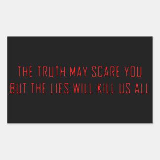 The lies will kill us rectangular sticker