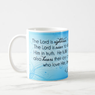 The Lord is Righteous ~ Psalm 145:17-20 Coffee Mug