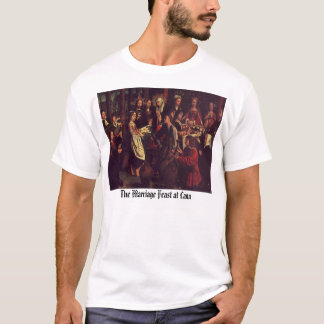 The Marriage Feast at Cana, The Marriage Feast ... T-Shirt