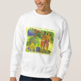 'The Messengers of Oro' - Paul Gauguin Sweatshirt