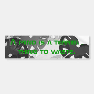 The mind is a powerful tool that..never waste... car bumper sticker