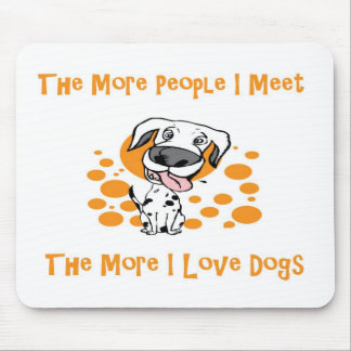 The More I Love Dogs.jpg Mouse Pad