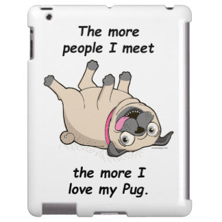 The More People I Meet the More I Love My Pug iPad Case