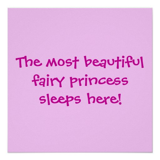 The most beautifulfairy princess sleeps here! posters