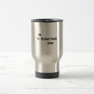 the Mr. Michael Media show 15 Oz Stainless Steel Travel Mug