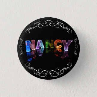 The Name Nancy -  Name in Lights (Photograph) 3 Cm Round Badge