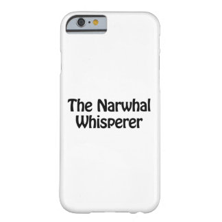 the narwhal whisperer barely there iPhone 6 case