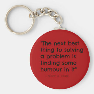 """The next best thing . . ."" Quote Key-ring Basic Round Button Key Ring"