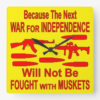 The Next War Will Not Be Fought With Muskets Square Wall Clock
