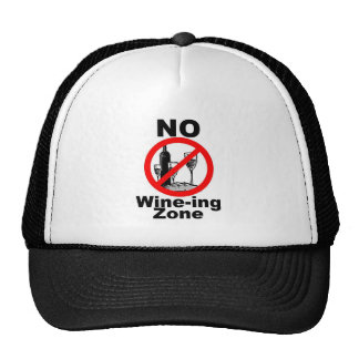 The NO Hats:  NO Wine-ing Zone Cap