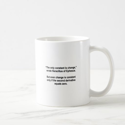 The Only Constant (Coffee Mug)