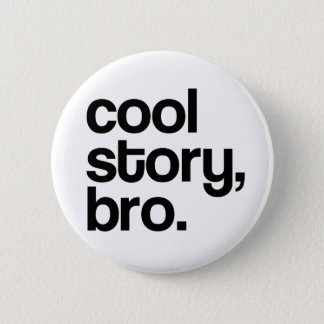 THE ORIGINAL COOL STORY BRO 6 CM ROUND BADGE
