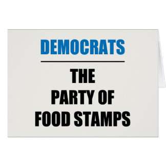 The Party of Food Stamps Card