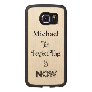 The Perfect Time is NOW Personalized Wood Phone Case