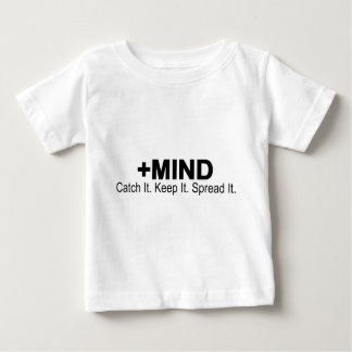 The Positive Mind Catch It. Keep It. Spread It. Baby T-Shirt