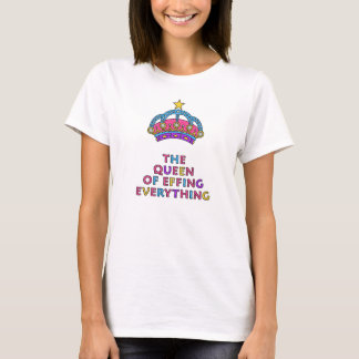 The Queen of Effing Everything Hanes Nano T-Shirt