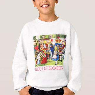 "The Queen of Hearts asks, ""Who Let Blondie In?"" Sweatshirt"