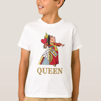 THE QUEEN OF HEARTS IS LARGE AND IN CHARGE! T-Shirt