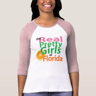 the real PRETTY GIRLS of Florida T-Shirt