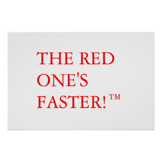 The red one's faster!™ poster