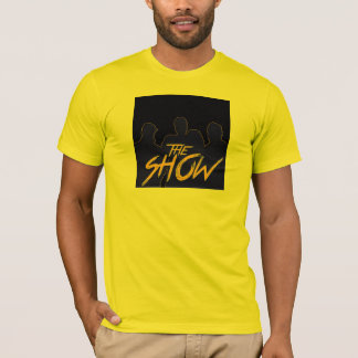 The Show 317 T-Shirt