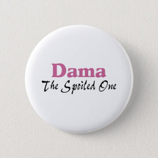 The Spoiled One 6 Cm Round Badge