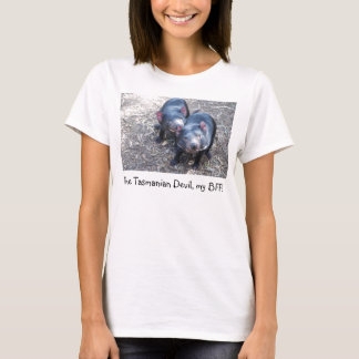 The Tasmanian Devil, my BFF! T-Shirt