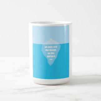 The tip of the Iceberg Quote Coffee Mug
