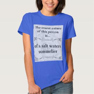 The truest nature... sommelier salt waters tee shirt