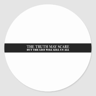 The truth may scare classic round sticker