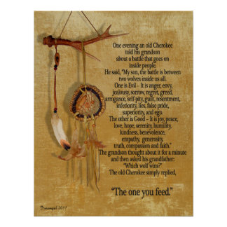 The Two wolves, Cherokee proverb Poster