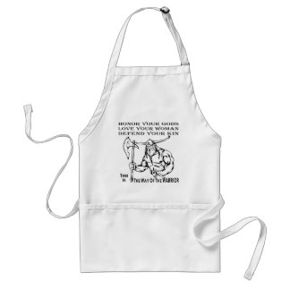 The Way Of The Warrior Honor Your Gods, Love Your Standard Apron